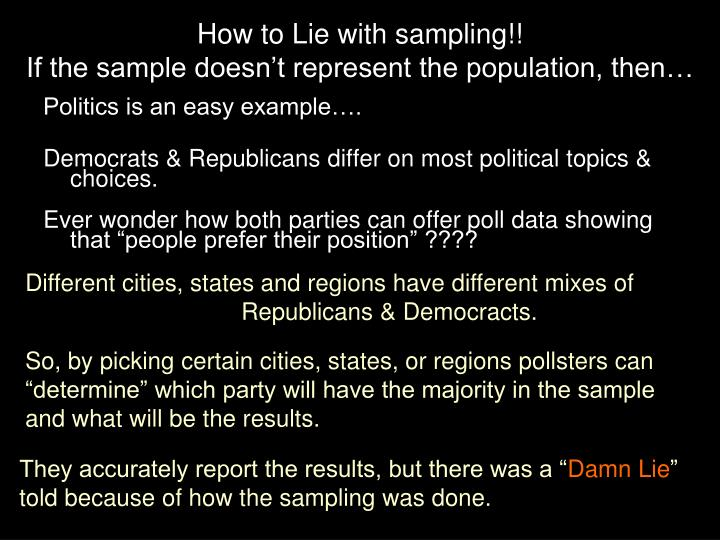 How to Lie with sampling!!