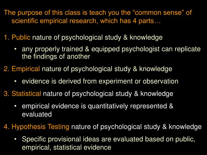 "The purpose of this class is teach you the ""common sense"" of scientific empirical research, whic..."