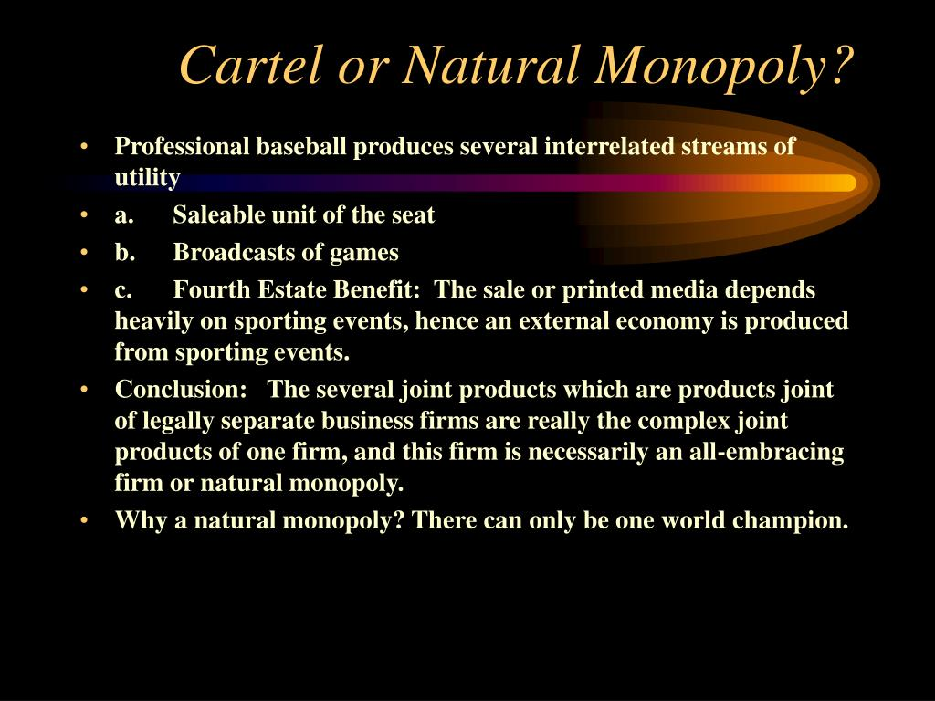 Cartel or Natural Monopoly?