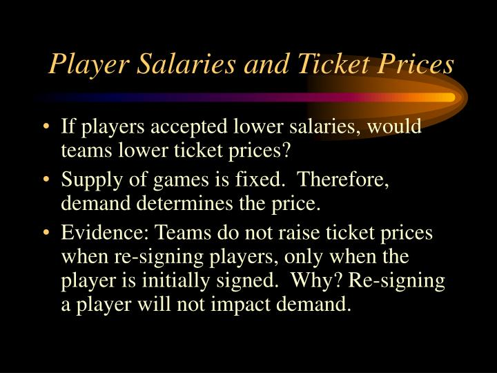 Player salaries and ticket prices l.jpg