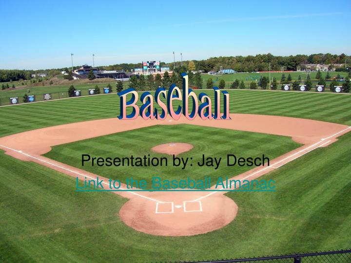Presentation by jay desch link to the baseball almanac