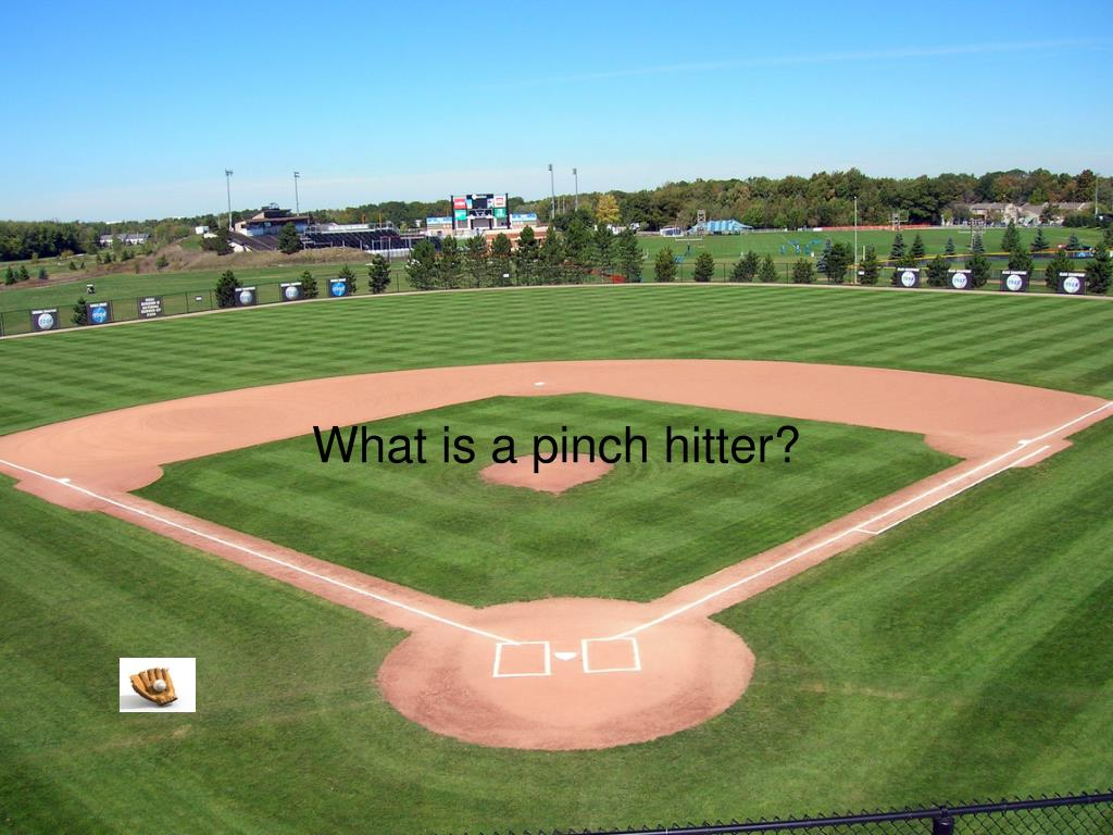 What is a pinch hitter?