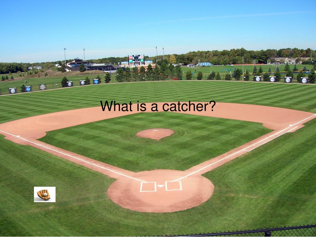 What is a catcher?