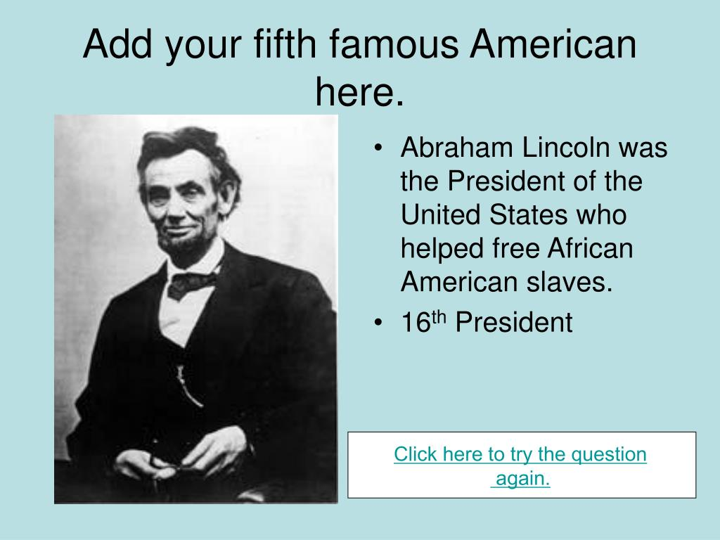 Add your fifth famous American here.