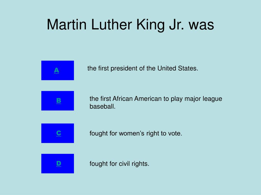 Martin Luther King Jr. was