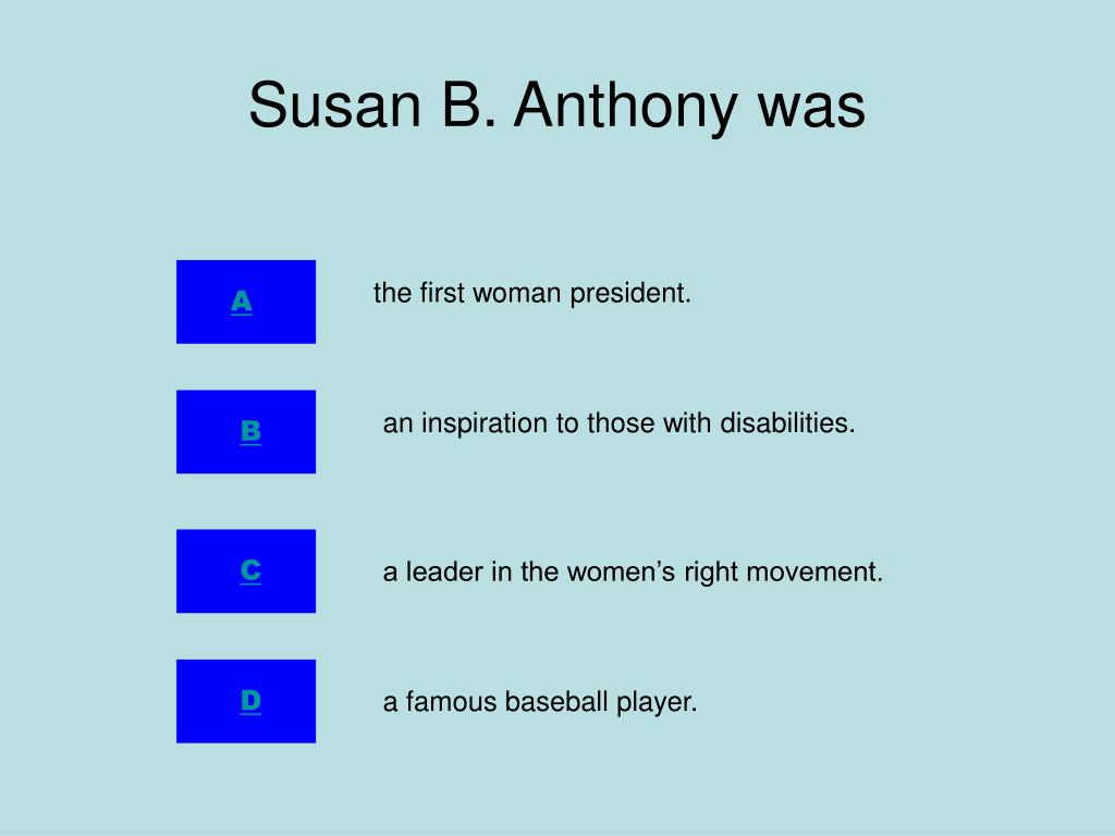 Susan B. Anthony was