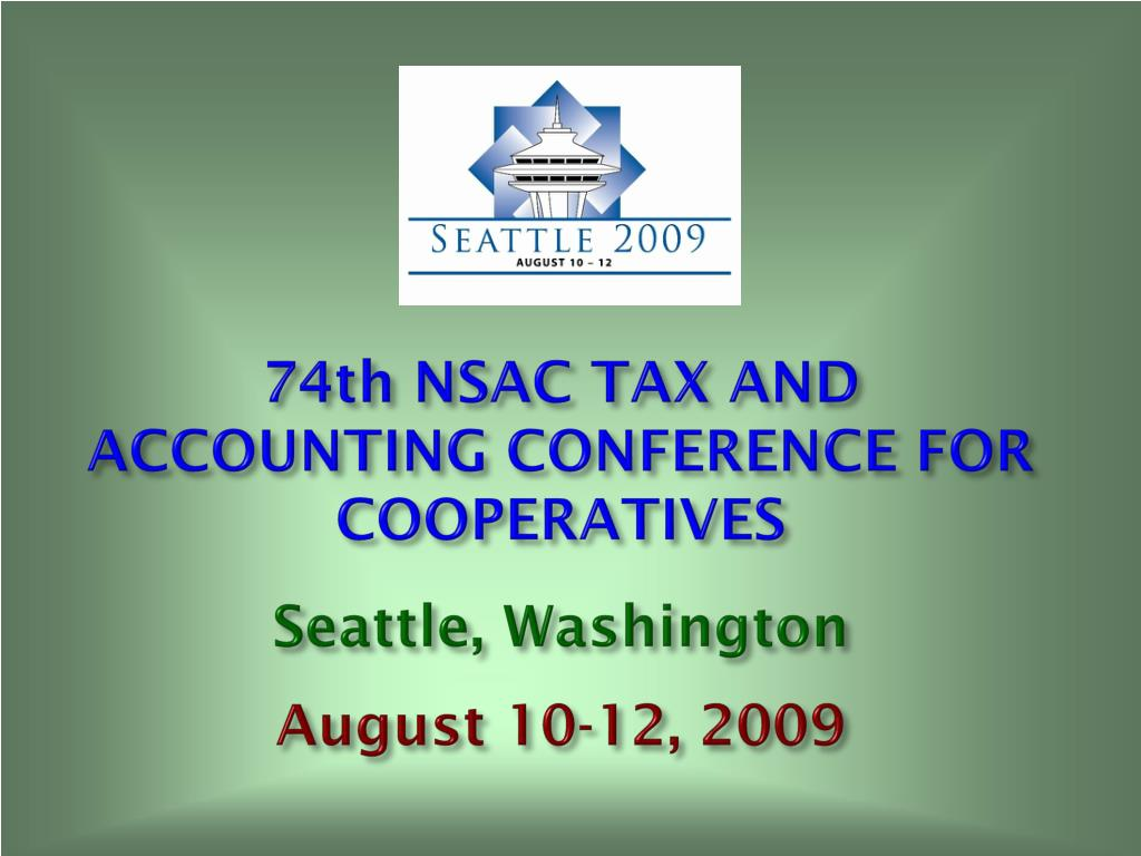 74th nsac tax and accounting conference for cooperatives seattle washington august 10 12 2009