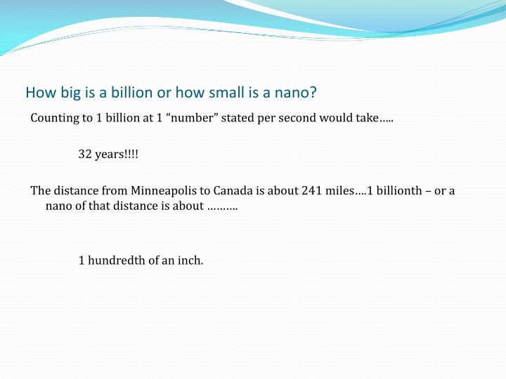 How big is a billion or how small is a nano?