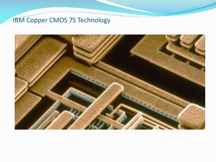 IBM Copper CMOS 7S Technology