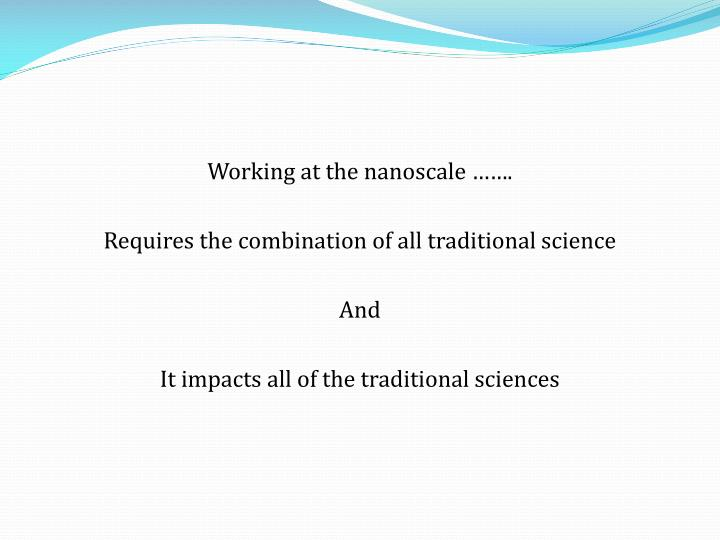 Working at the nanoscale …….