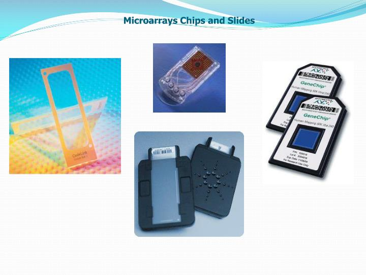 Microarrays Chips and Slides