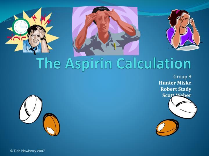 The Aspirin Calculation