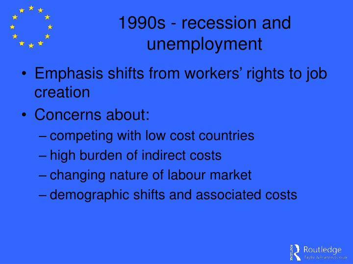 1990s - recession and unemployment