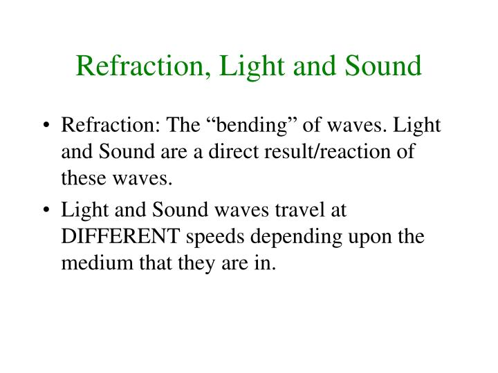 Refraction, Light and Sound