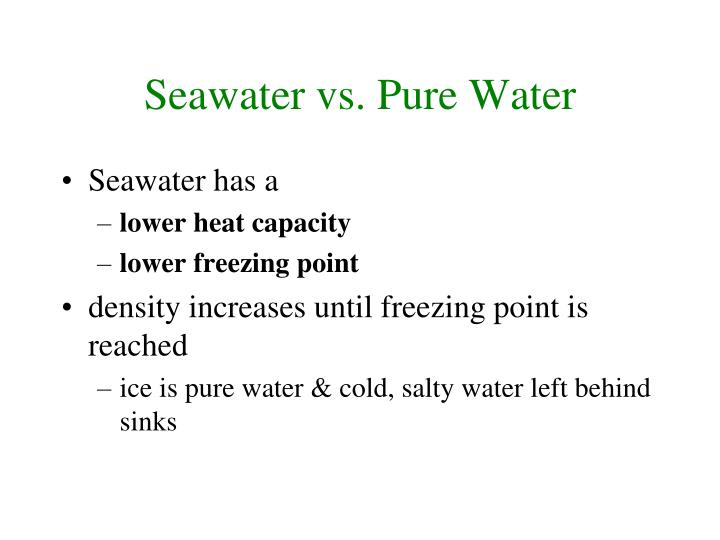 Seawater vs. Pure Water
