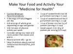 make your food and activity your medicine for health