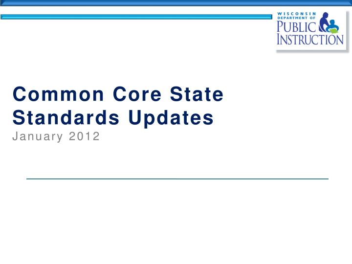 Common core state standards updates january 2012
