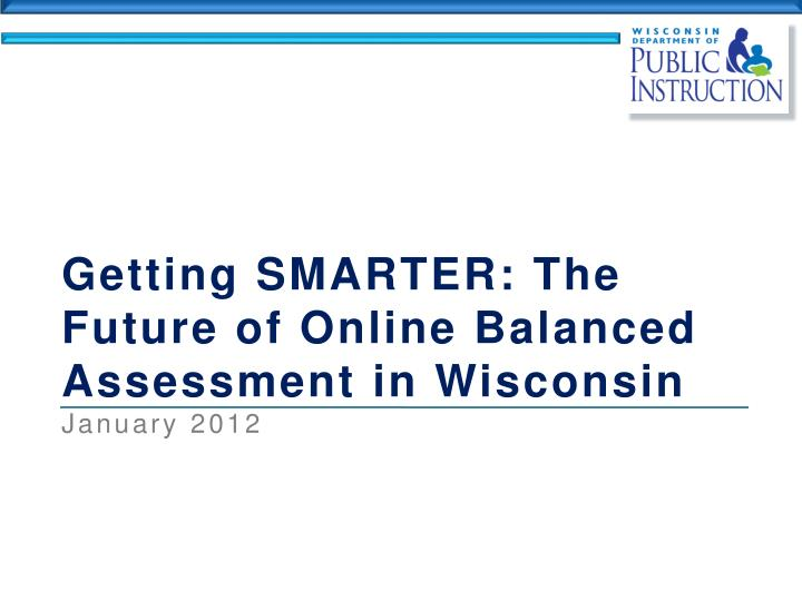 Getting SMARTER: The Future of Online Balanced Assessment in Wisconsin