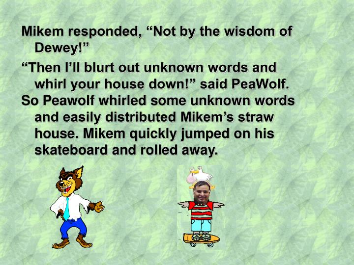 "Mikem responded, ""Not by the wisdom of Dewey!"""