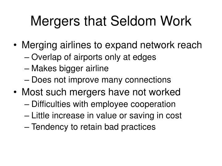 Mergers that Seldom Work