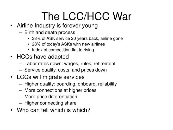 The LCC/HCC War