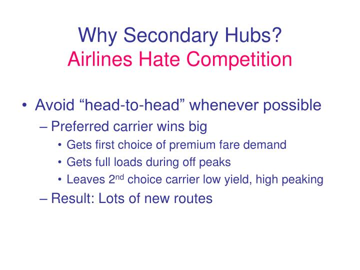 Why Secondary Hubs?