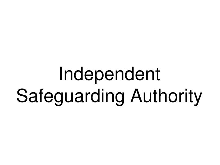 Independent Safeguarding Authority