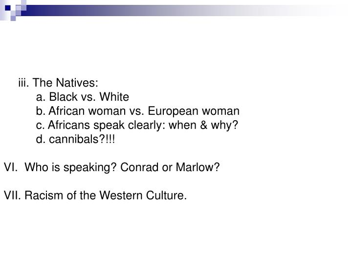 iii. The Natives: