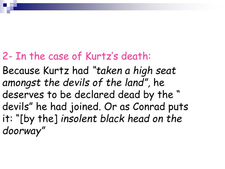 2- In the case of Kurtz's death: