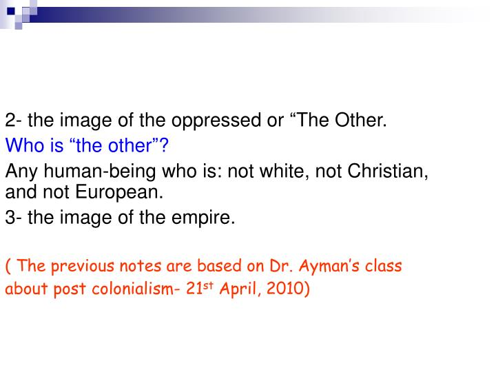 "2- the image of the oppressed or ""The Other."