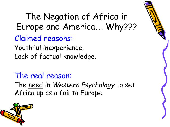 The Negation of Africa in Europe and America…. Why???
