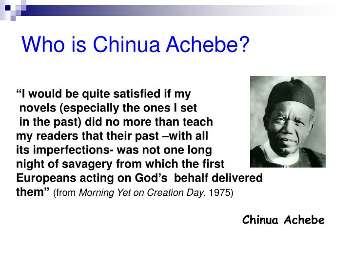Who is Chinua Achebe?