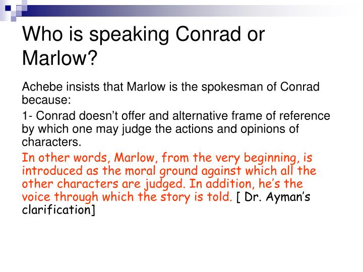 Who is speaking Conrad or Marlow?