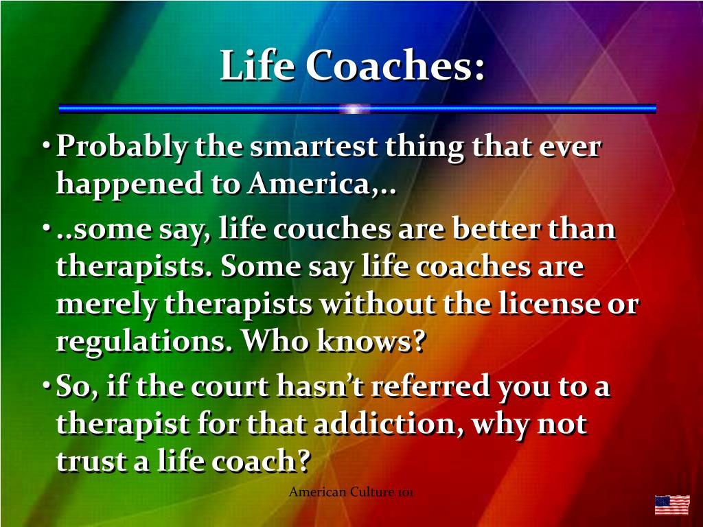 Life Coaches: