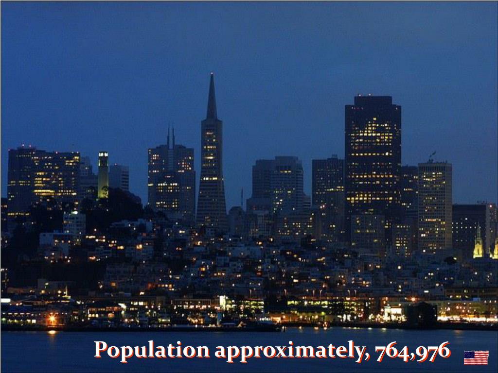 Population approximately, 764,976
