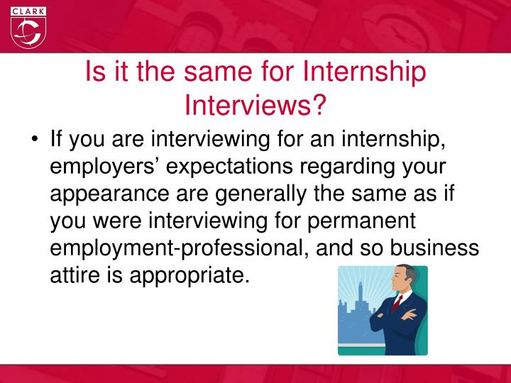 Is it the same for Internship Interviews?