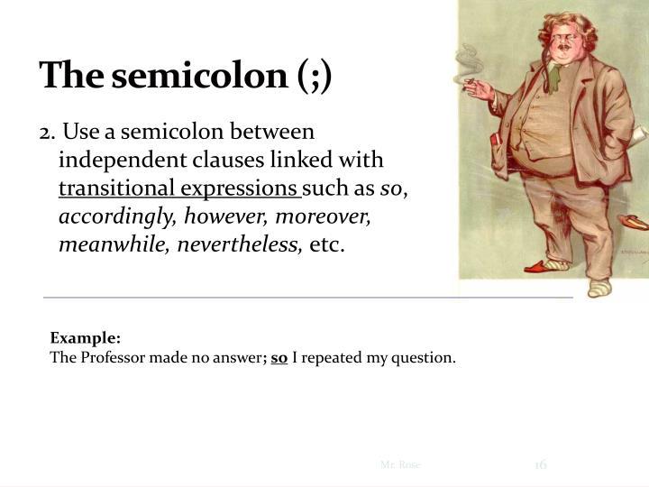 The semicolon (;)