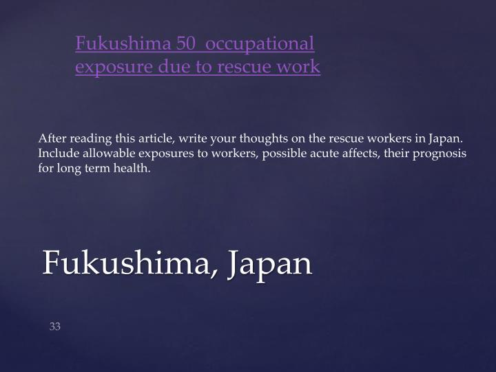 Fukushima 50  occupational exposure due to rescue work