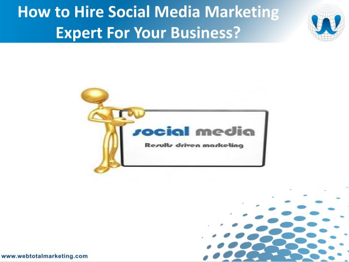 How to hire social media marketing expert for your business