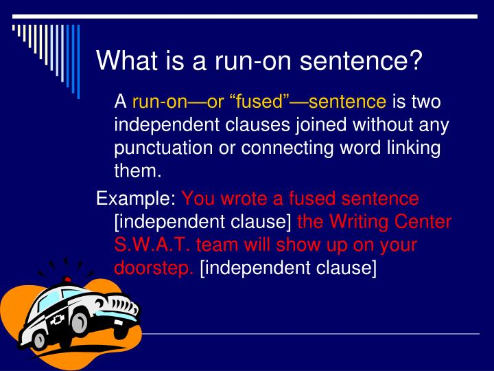 What is a run-on sentence?