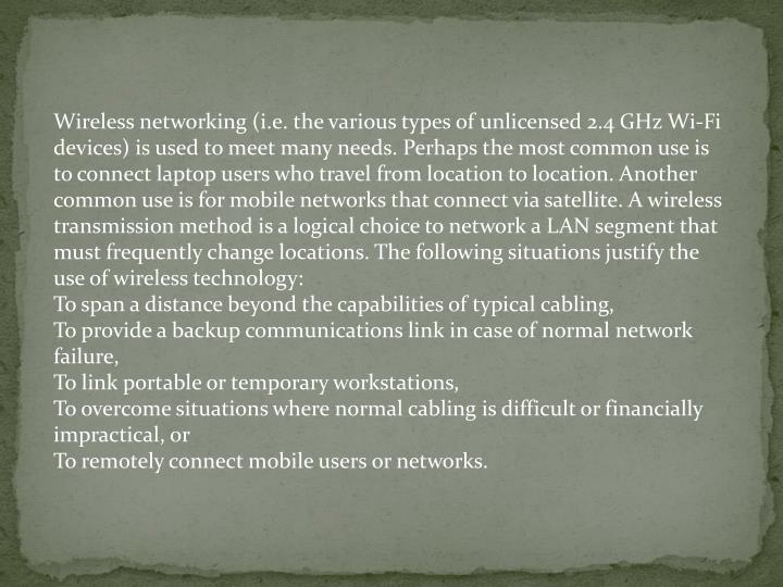 Wireless networking (i.e. the various types of unlicensed 2.4 GHz