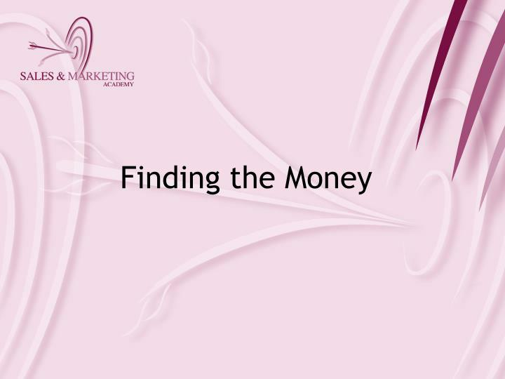 Finding the Money