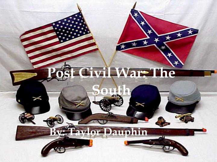 Post Civil War: The South