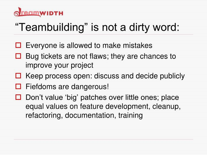 """Teambuilding"" is not a dirty word:"
