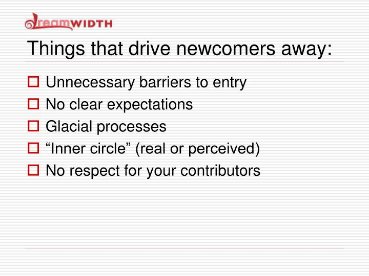 Things that drive newcomers away: