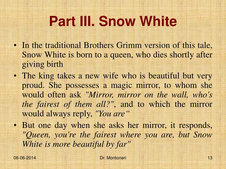 Part III. Snow White