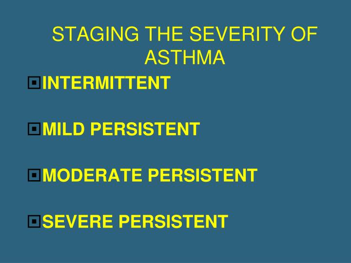 STAGING THE SEVERITY OF ASTHMA