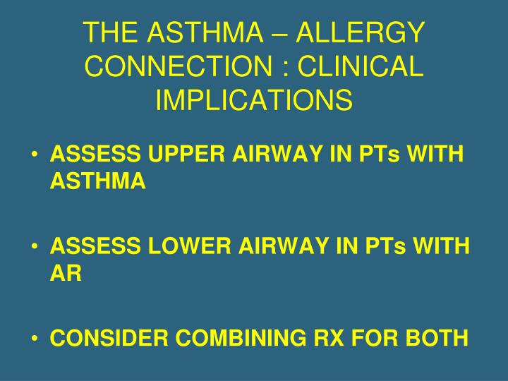 THE ASTHMA – ALLERGY CONNECTION : CLINICAL IMPLICATIONS