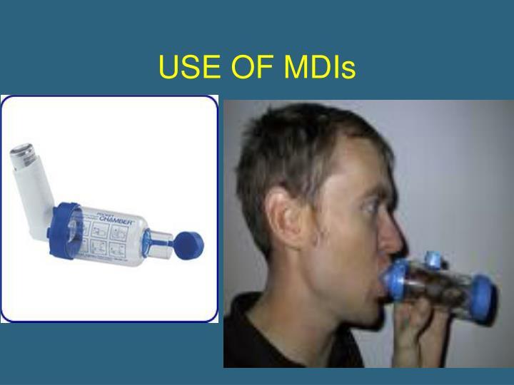 USE OF MDIs