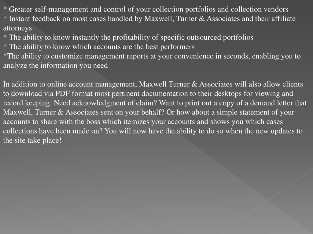 * Greater self-management and control of your collection portfolios and collection vendors